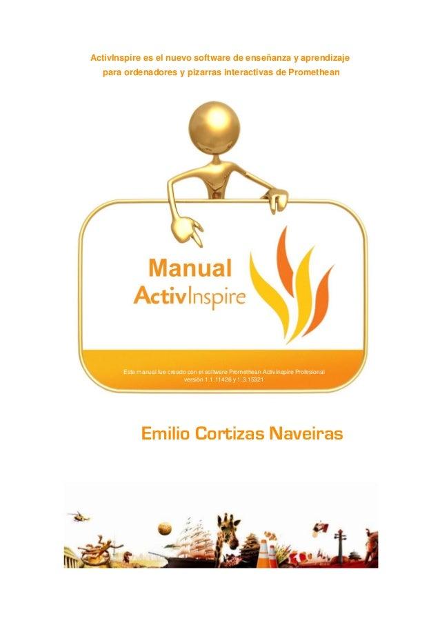 ActivInspire es el nuevo software de enseñanza y aprendizaje para ordenadores y pizarras interactivas de Promethean Emilio...