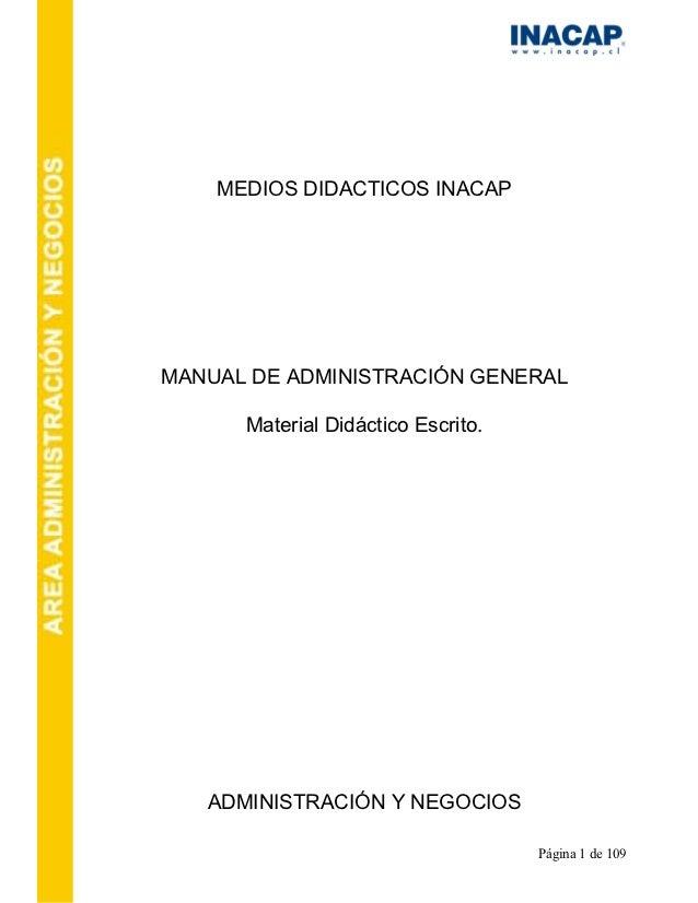 MEDIOS DIDACTICOS INACAPMANUAL DE ADMINISTRACIÓN GENERAL      Material Didáctico Escrito.   ADMINISTRACIÓN Y NEGOCIOS     ...