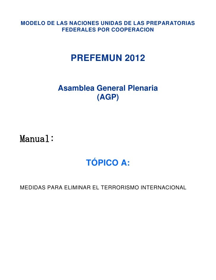 MODELO DE LAS NACIONES UNIDAS DE LAS PREPARATORIAS           FEDERALES POR COOPERACION              PREFEMUN 2012         ...