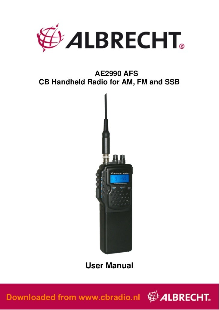 AE2990 AFS       CB Handheld Radio for AM, FM and SSB                  User ManualDownloaded from www.cbradio.nl          ...