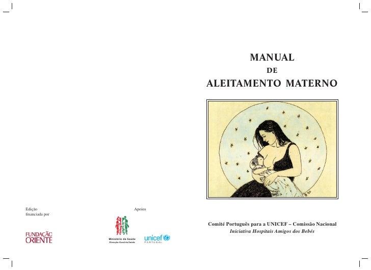 MANUAL                       DE ALEITAMENTO MATERNO     Comité Português para a UNICEF – Comissão Nacional         Iniciat...