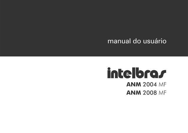 Central de alarme ANM 2004 MF / ANM 2008 MFParabéns, você acaba de adquirir um produto com a qualidade esegurança Intelbra...