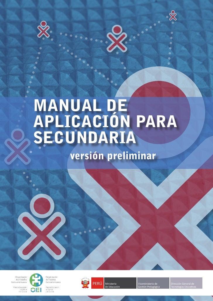 MANUAL DE         APLICACIÓN PARA         SECUNDARIA                         versión preliminarMANUAL DE APLICACIÓN DE LA ...