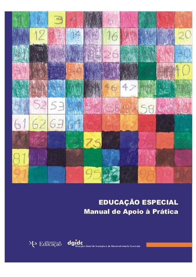 Ficha TécnicaTÍTULOEducação EspecialManual de Apoio à PráticaEDITORDirecção-Geral de Inovação e de Desenvolvimento Curricu...