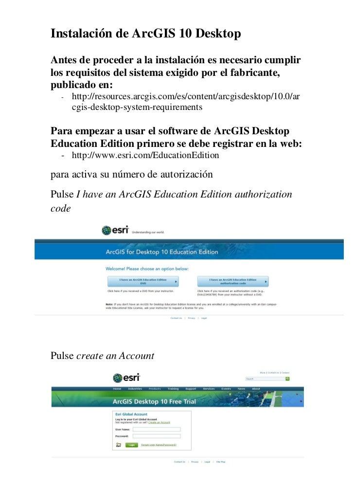 Instalación de ArcGIS 10 DesktopAntes de proceder a la instalación es necesario cumplirlos requisitos del sistema exigido ...