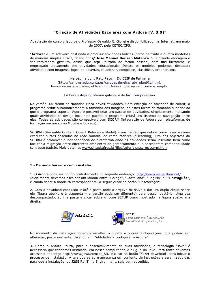 quot;Criação de Atividades Escolares com Ardora (V. 3.0)quot;  Adaptação do curso criado pelo Professor Oswaldo C. Giorgi ...