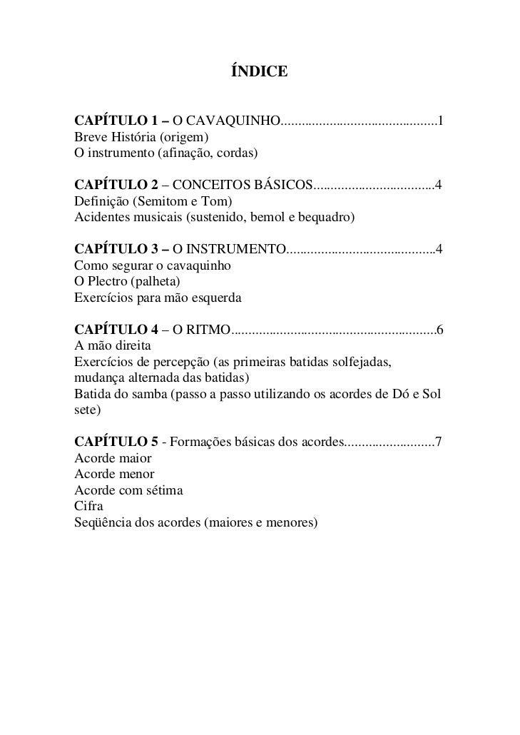 ÍNDICE   CAPÍTULO 1 – O CAVAQUINHO.............................................1 Breve História (origem) O instrumento (af...