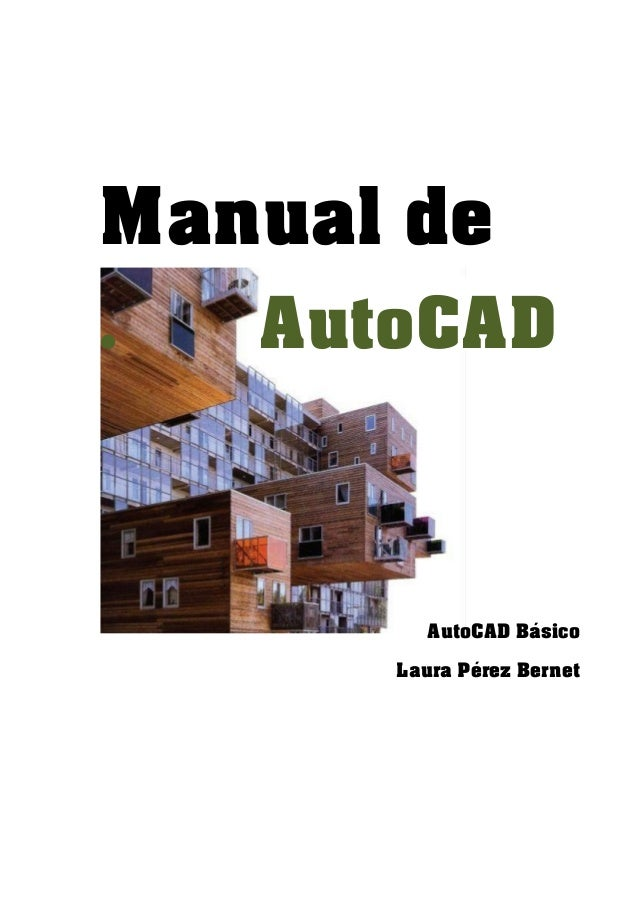 Manual de .  AutoCAD  AutoCAD Básico Laura Pérez Bernet
