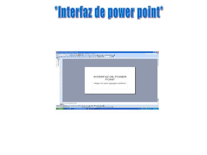 *Interfaz de power point*