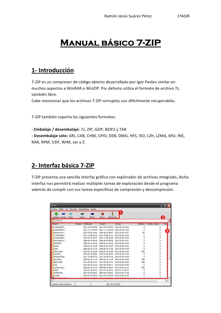 Ramón Jesús Suárez Pérez                 1ºASIR                Manual básico 7-ZIP1- Introducción7-ZIP es un compresor de ...