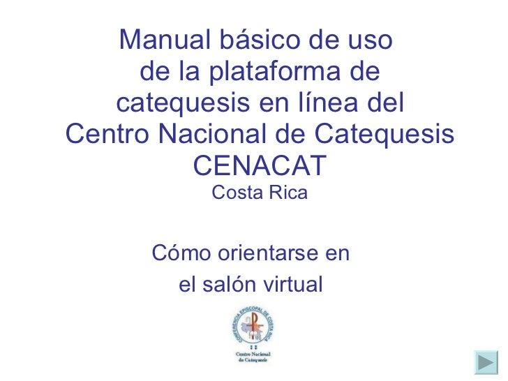 Manual básico de uso  de la plataforma de catequesis en línea del Centro Nacional de Catequesis CENACAT Costa Rica Cómo or...