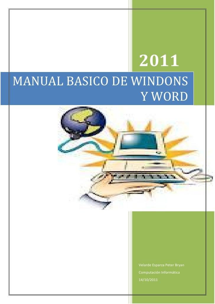 2011MANUAL BASICO DE WINDONS                  Y WORD                 Velarde Esparza Peter Bryan                 Computaci...