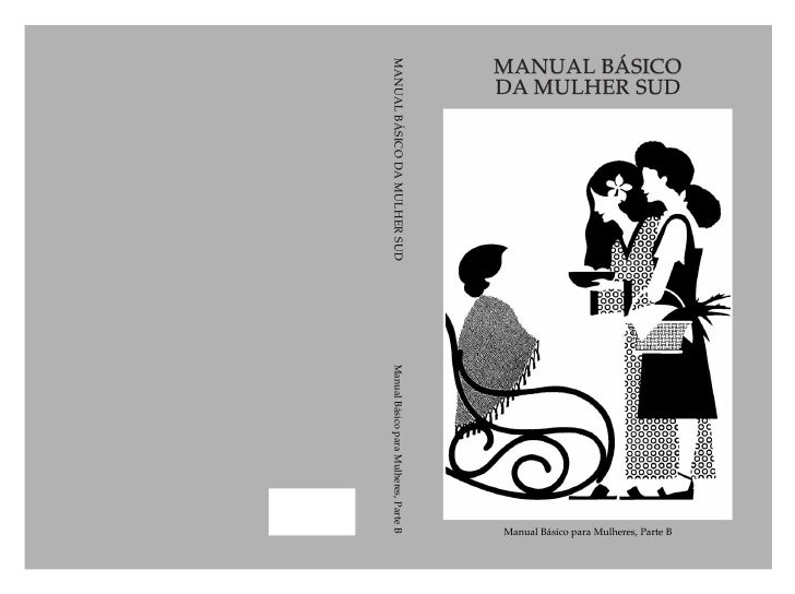 MANUAL BÁSICODA MULHER SUD                                                                Manual Básico para Mulheres, Par...
