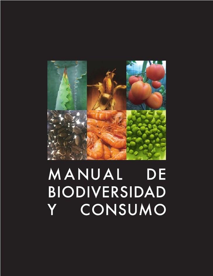 Para la elaboración de este Manual de Biodiversidad y Consumo     contamos con la colaboración de las siguientes personas ...