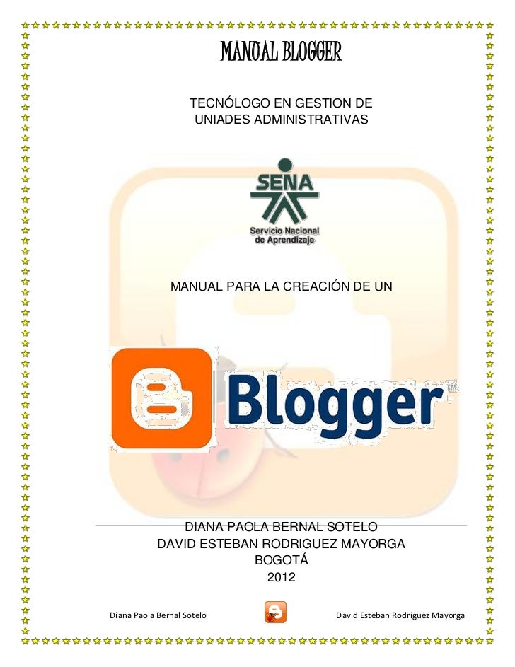 MANUAL BLOGGER                    TECNÓLOGO EN GESTION DE                     UNIADES ADMINISTRATIVAS               MANUAL...
