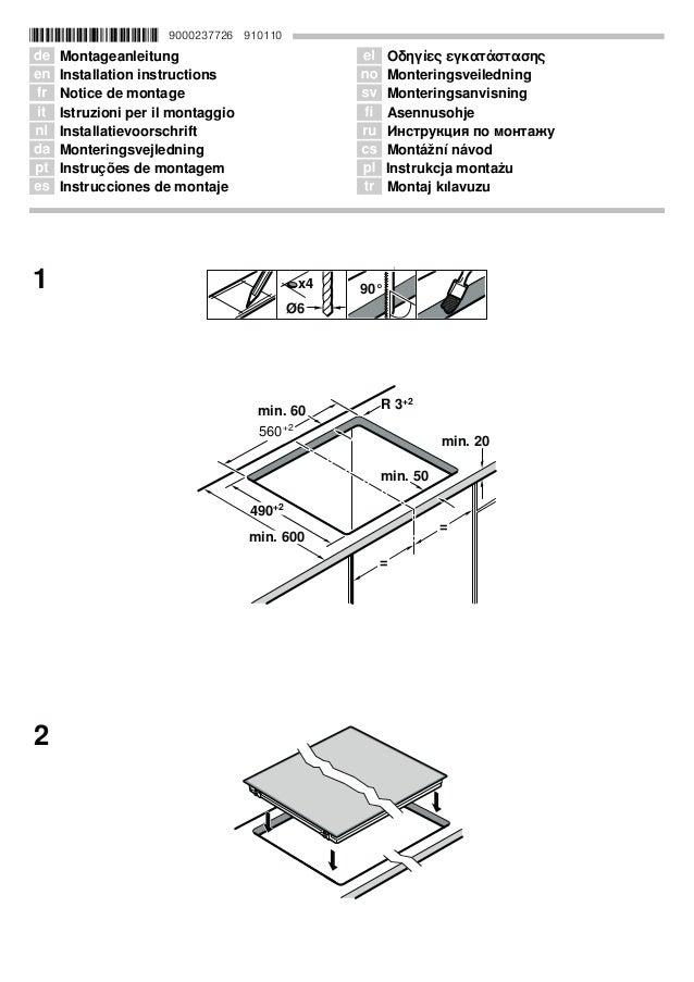 *9000237726* 9000237726 910110 Ø Montageanleitung Ú Installation instructions Þ Notice de montage â Istruzioni per il mont...