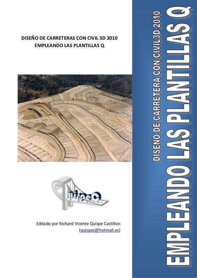 DISEÑO DE CARRETERAS CON CIVIL 3D 2010 EMPLEANDO LAS PLANTILLAS Q Editado por Richard Vicente Quispe Castillon (quispec@ho...