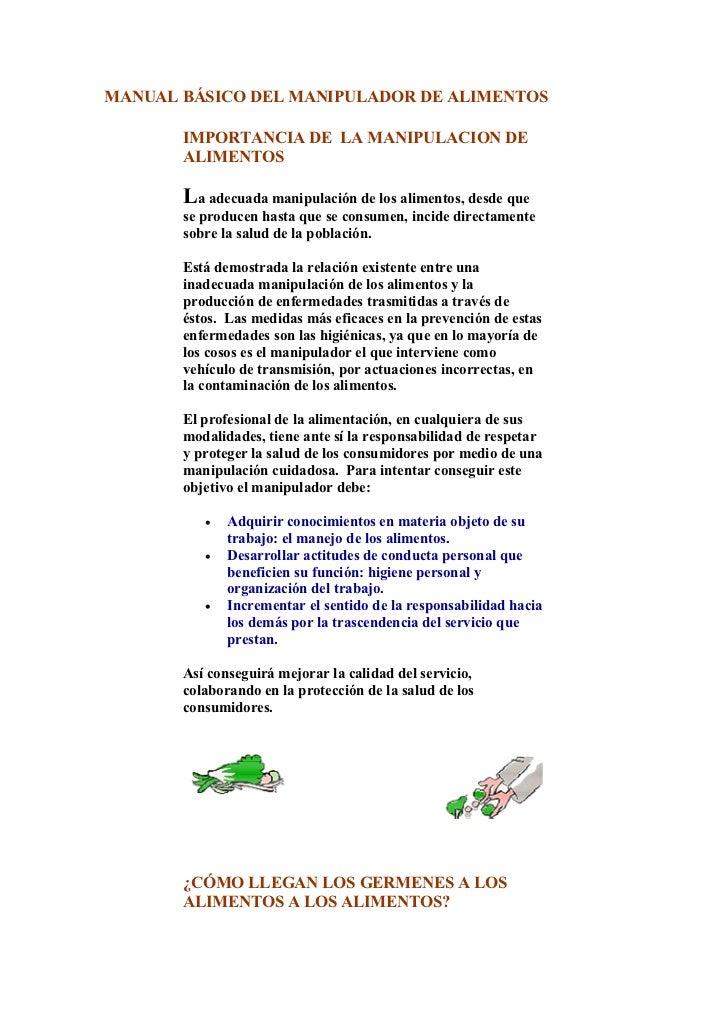 MANUAL BÁSICO DEL MANIPULADOR DE ALIMENTOS       IMPORTANCIA DE LA MANIPULACION DE       ALIMENTOS       La adecuada manip...