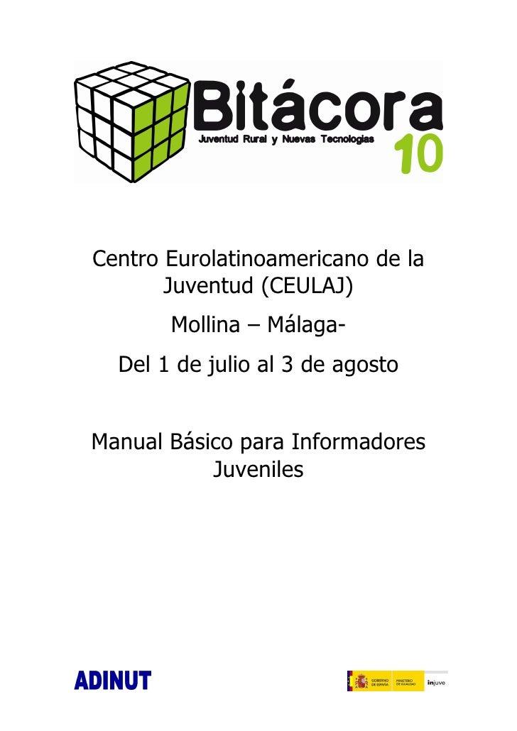 Centro Eurolatinoamericano de la        Juventud (CEULAJ)        Mollina – Málaga-   Del 1 de julio al 3 de agosto   Manua...