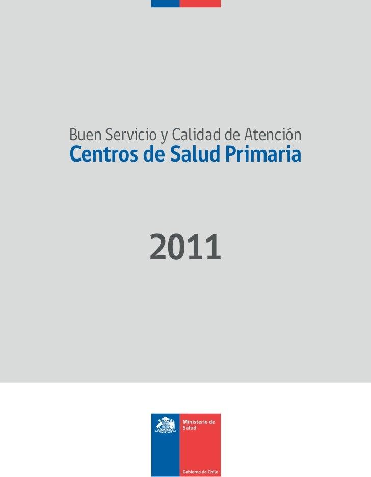 Buen Servicio y Calidad de AtenciónCentros de Salud Primaria           2011