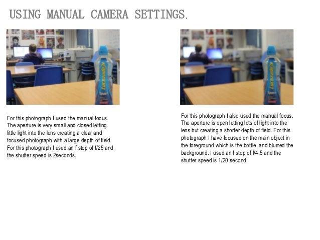 USING MANUAL CAMERA SETTINGS .For this photograph I used the manual focus.       For this photograph I also used the manua...