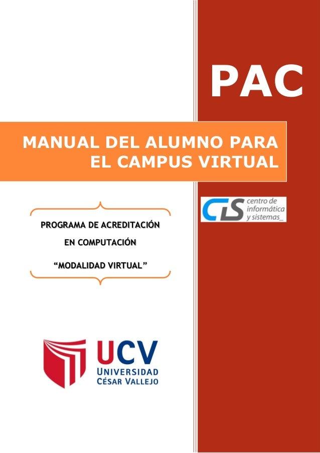 """PAC MANUAL DEL ALUMNO PARA EL CAMPUS VIRTUAL PROGRAMA DE ACREDITACIÓN EN COMPUTACIÓN """"MODALIDAD VIRTUAL"""""""