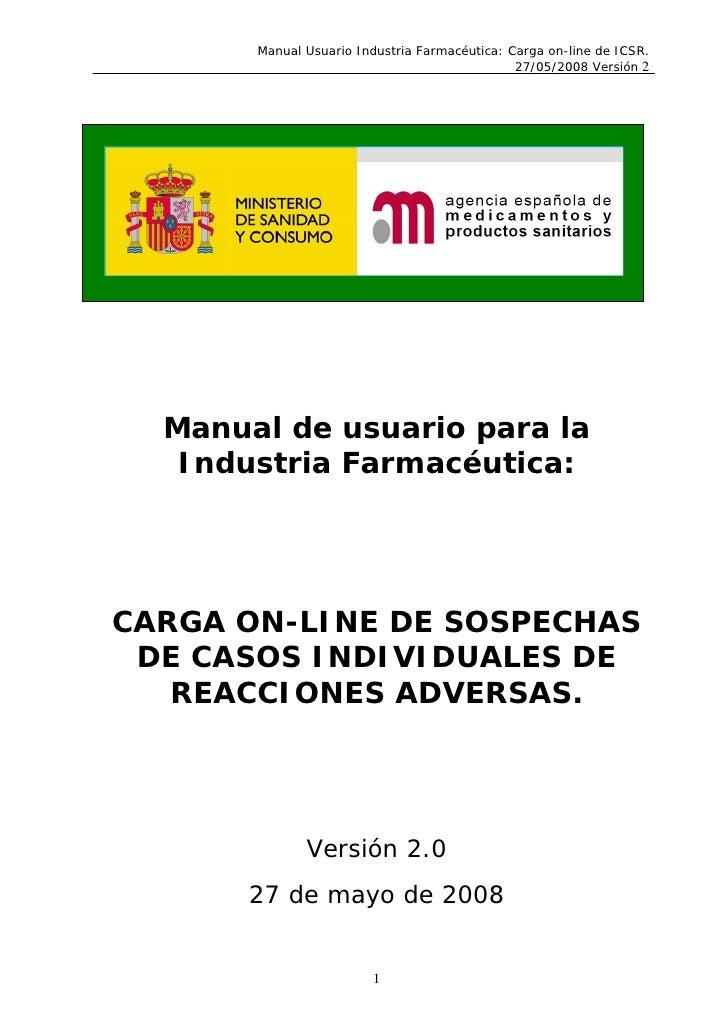 Manual Usuario Industria Farmacéutica: Carga on-line de ICSR.                                                27/05/2008 Ve...