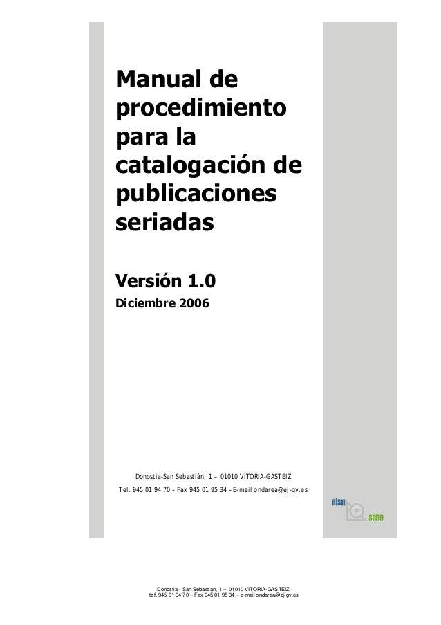 Donostia - San Sebastian, 1 – 01010 VITORIA-GASTEIZ tef. 945 01 94 70 – Fax 945 01 95 34 – e-mail ondarea@ej-gv.es Manual ...