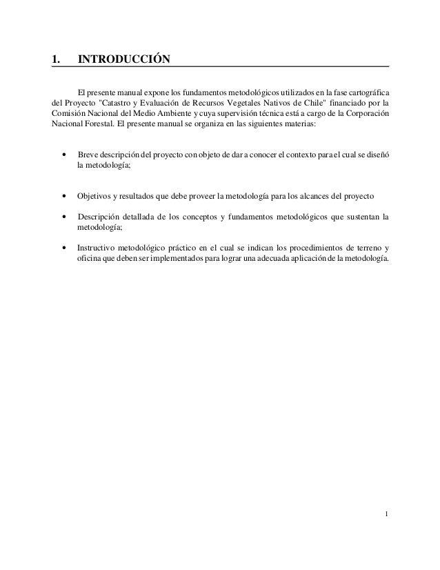 1.       INTRODUCCIÓN       El presente manual expone los fundamentos metodológicos utilizados en la fase cartográficadel ...