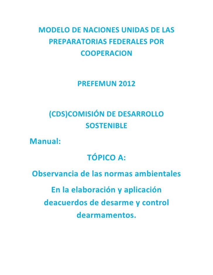 MODELO DE NACIONES UNIDAS DE LAS   PREPARATORIAS FEDERALES POR          COOPERACION           PREFEMUN 2012    (CDS)COMISI...