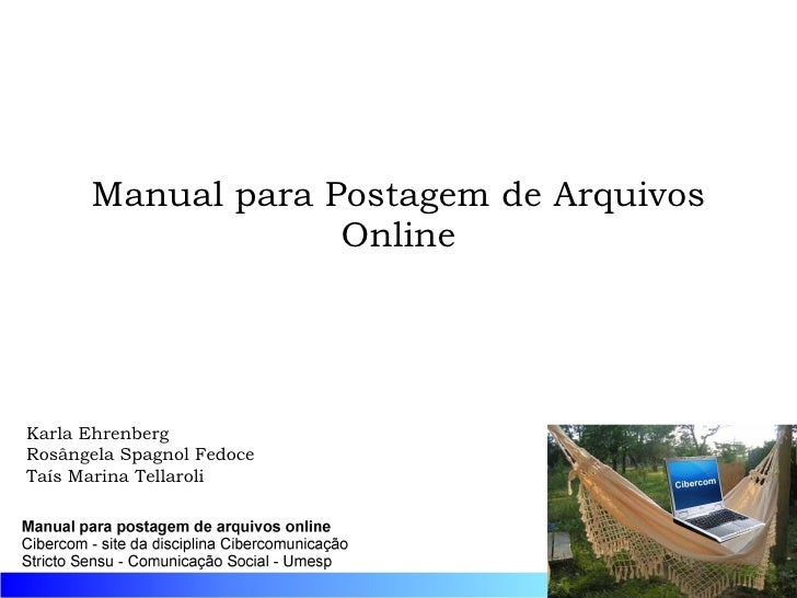 Manual para Postagem de Arquivos Online Karla Ehrenberg Rosângela Spagnol Fedoce Taís Marina Tellaroli