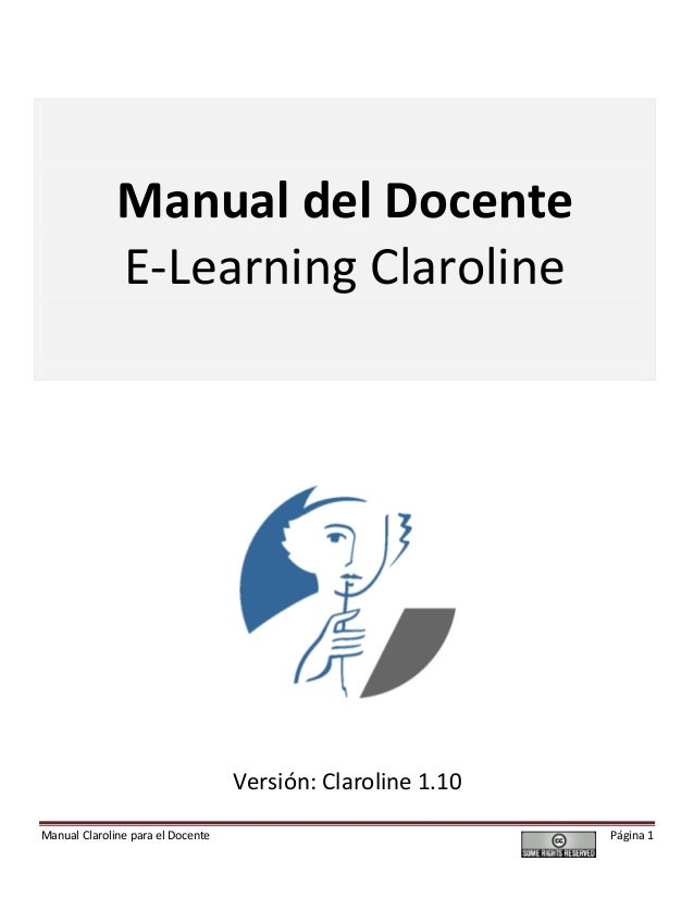Manual Claroline para el Docente Página 1 Manual del Docente E-Learning Claroline Versión: Claroline 1.10