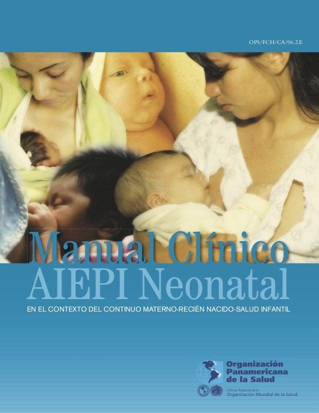 OPS/FCH/CA/06.2.E Manual Clínico AIEPI NeonatalEN EL CONTEXTO DEL CONTINUO MATERNO-RECIÉN NACIDO-SALUD INFANTIL 525 23rd S...