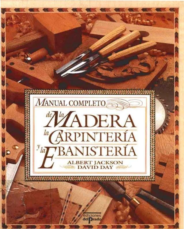 Manual completo de la madera carpinteria y ebanisteria - Carpinterias de madera en madrid ...