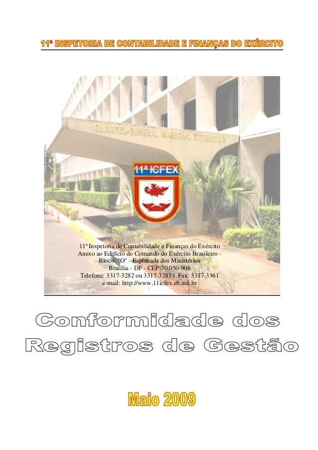 """11ª Inspetoria de Contabilidade e Finanças do Exército Anexo ao Edifício do Comando do Exército Brasileiro Bloco """"O"""" - Esp..."""