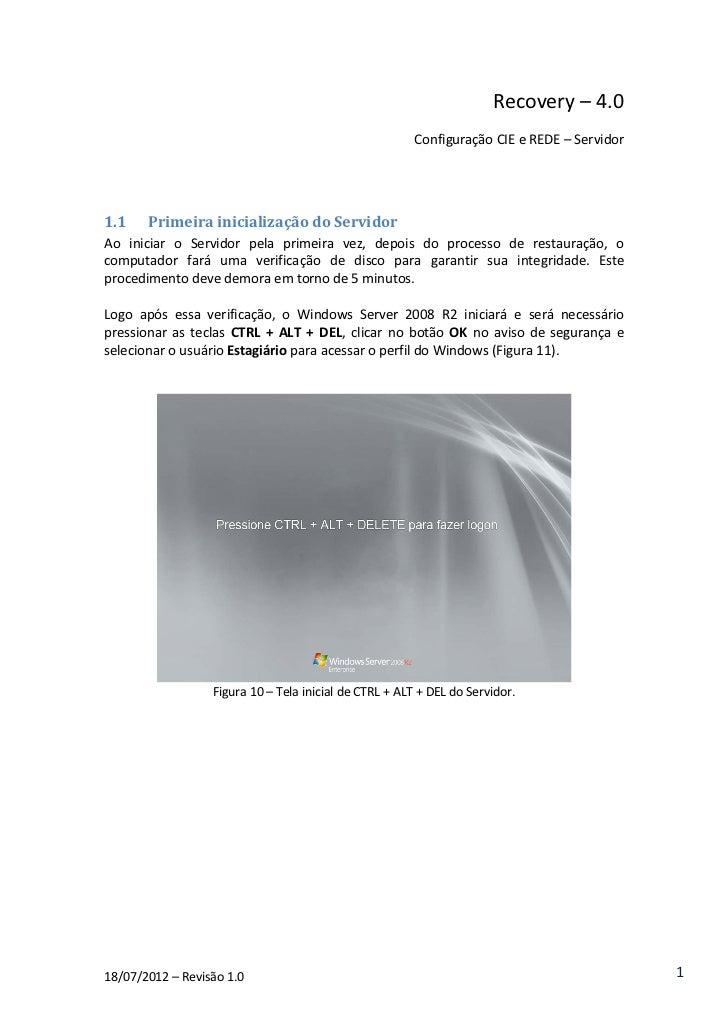 Recovery – 4.0                                                       Configuração CIE e REDE – Servidor1.1    Primeira ini...