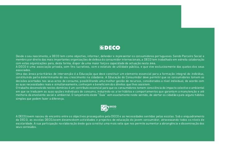 Desde o seu nascimento, a DECO tem como objectivo, informar, defender e representar os consumidores portugueses. Sendo Par...