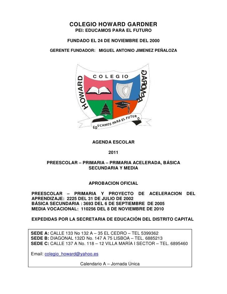 COLEGIO HOWARD GARDNER                   PEI: EDUCAMOS PARA EL FUTURO                FUNDADO EL 24 DE NOVIEMBRE DEL 2000  ...