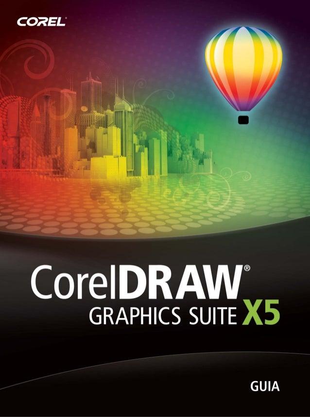 Copyright © 2010 Corel Corporation. Reservados todos los derechos. Guía de CorelDRAW® Graphics Suite X5 Las especificacion...