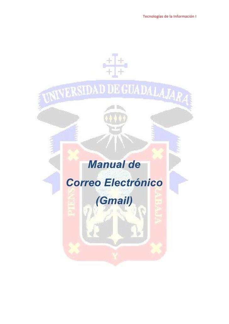 Tecnologías de la Información I         Manual de Correo Electrónico      (Gmail)