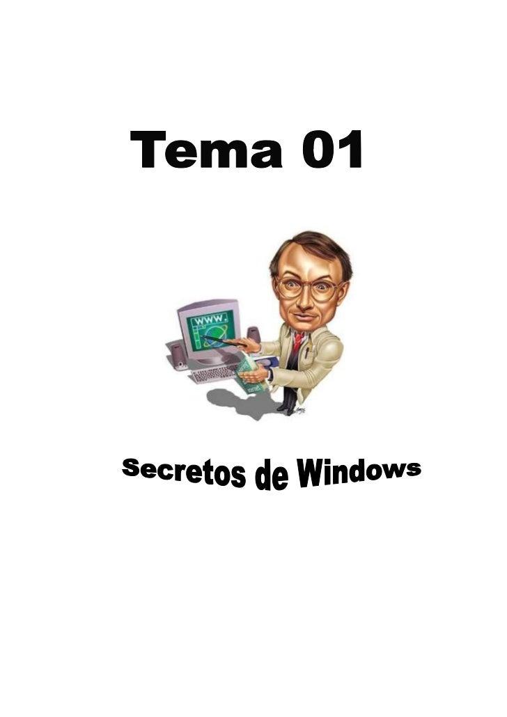 Tema Nº 01                              Conociendo los secretos de Windows El Windows XP amplia el concepto de Sistema Ope...