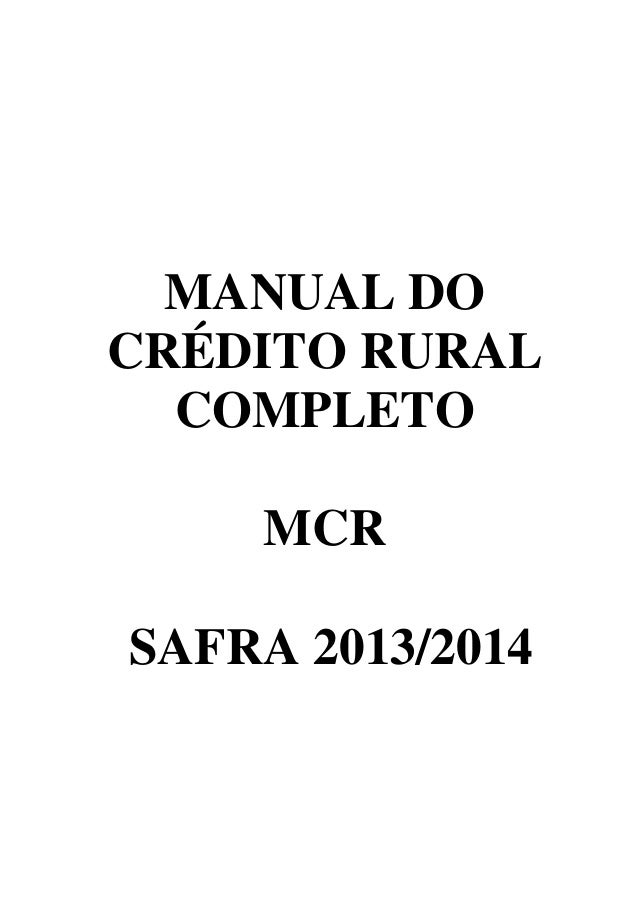 MANUAL DO CRÉDITO RURAL COMPLETO MCR SAFRA 2013/2014