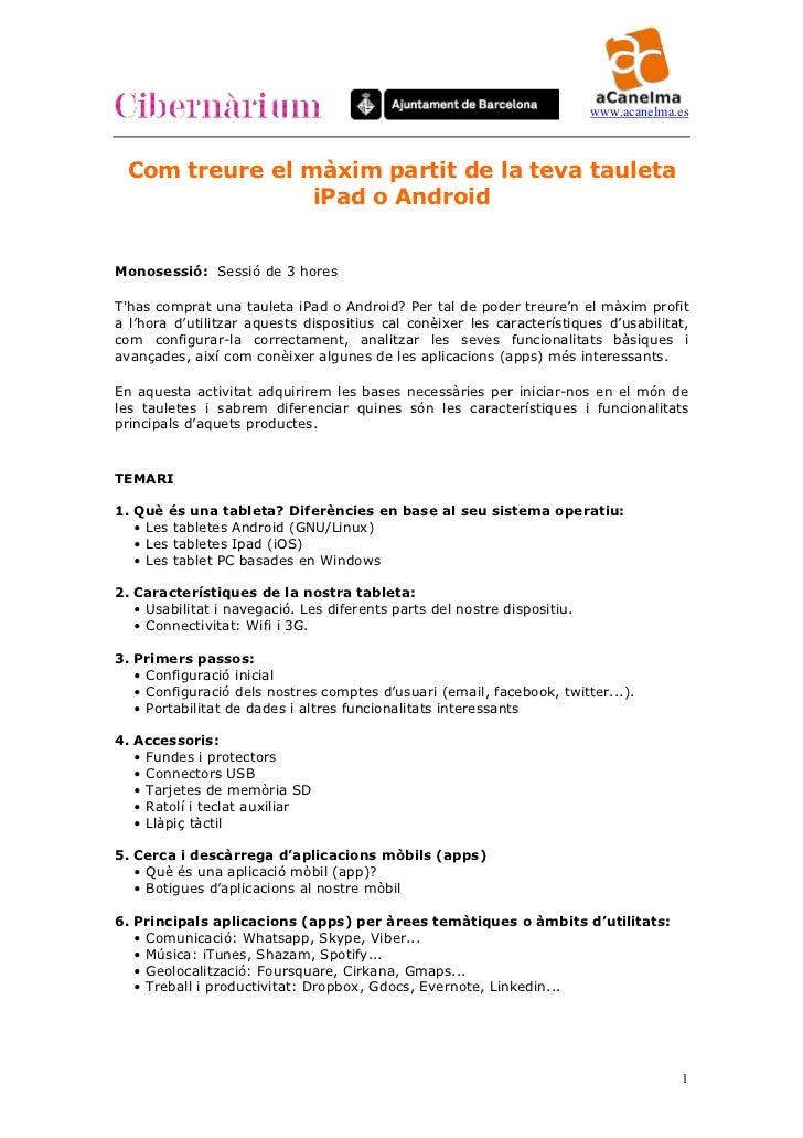 www.acanelma.es Com treure el màxim partit de la teva tauleta                iPad o AndroidMonosessió: Sessió de 3 horesTh...