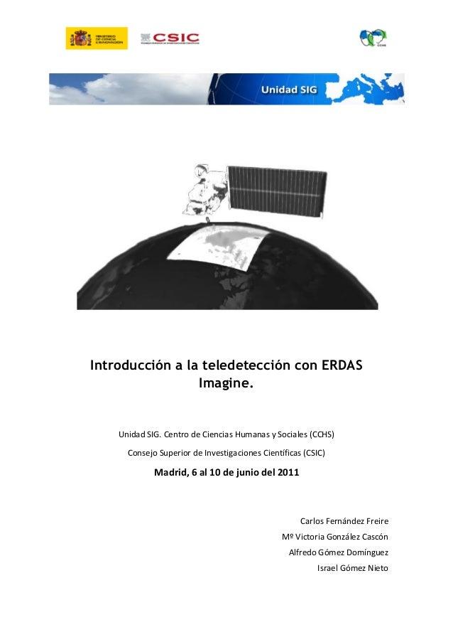 Introducción a la teledetección con ERDAS Imagine.  Unidad SIG. Centro de Ciencias Humanas y Sociales (CCHS) Consejo Super...