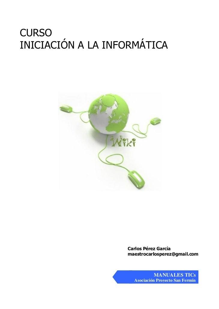CURSOINICIACIÓN A LA INFORMÁTICA                             MANUALES TICs                    Asociación Proyecto San Fermín