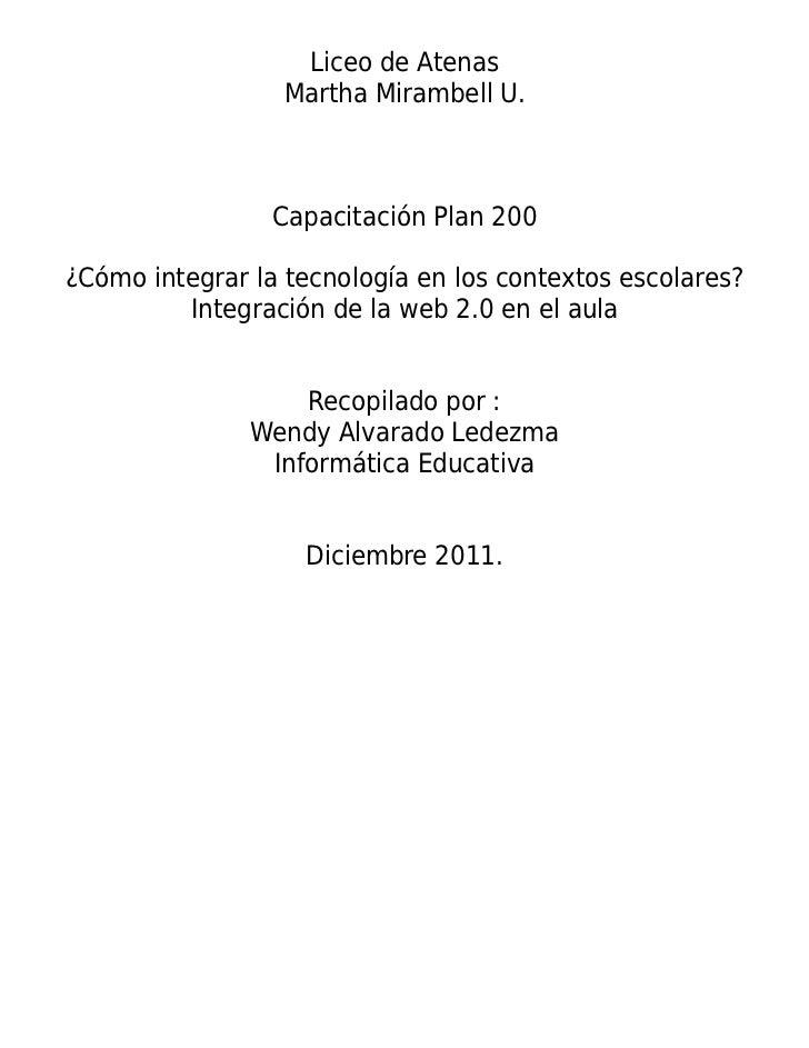 Liceo de Atenas                  Martha Mirambell U.                 Capacitación Plan 200¿Cómo integrar la tecnología en ...