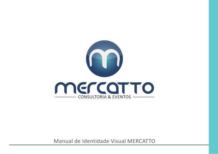 CONSULTORIA & EVENTOS     Manual de Identidade Visual MERCATTO
