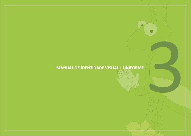 MANUAL DE IDENTIDADE VISUAL UNIFORME                                       3
