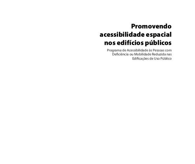 Programa de Acessibilidade às Pessoas comDeficiência ou Mobilidade Reduzida nasEdificações de Uso PúblicoPromovendoacessib...