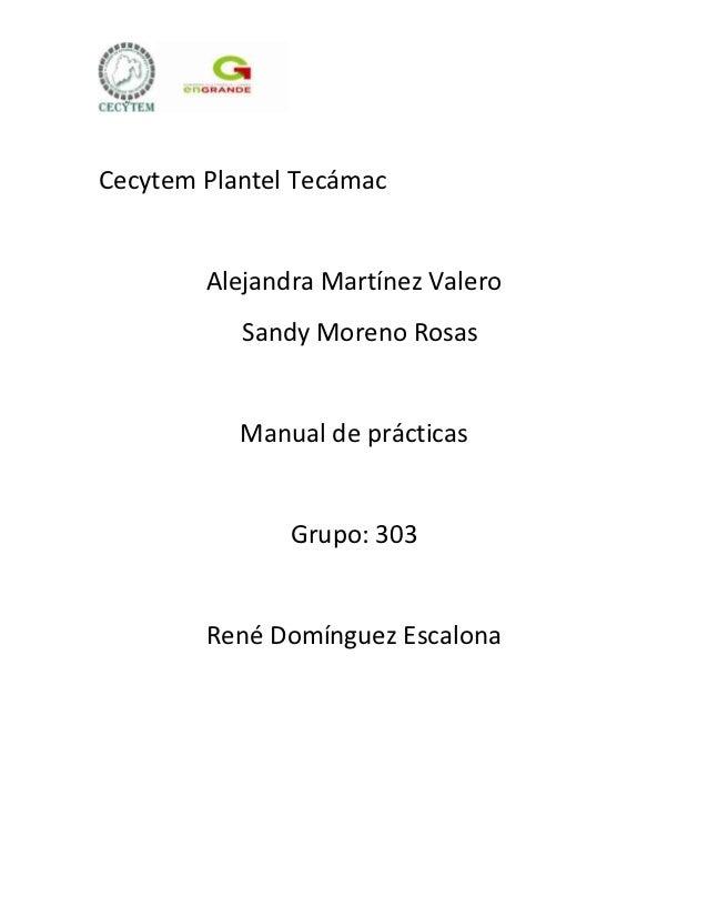 Cecytem Plantel Tecámac        Alejandra Martínez Valero           Sandy Moreno Rosas           Manual de prácticas       ...